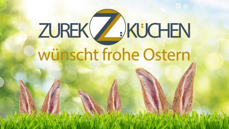 Küchenstudio Zurek Küchen wünscht frohe Ostern